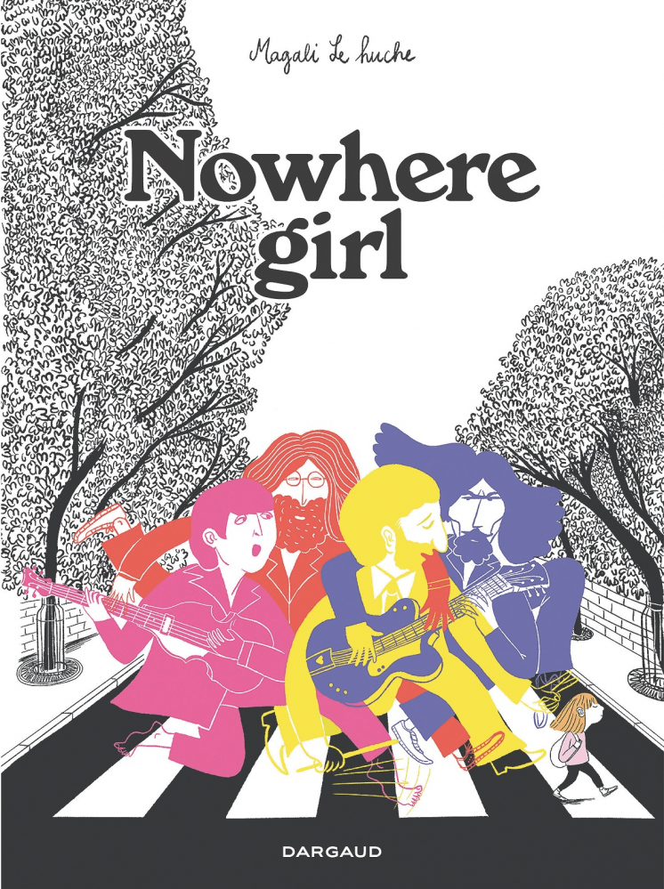 Magali Le Huche, Nowhere Girl (Dargaud, 120 pages).